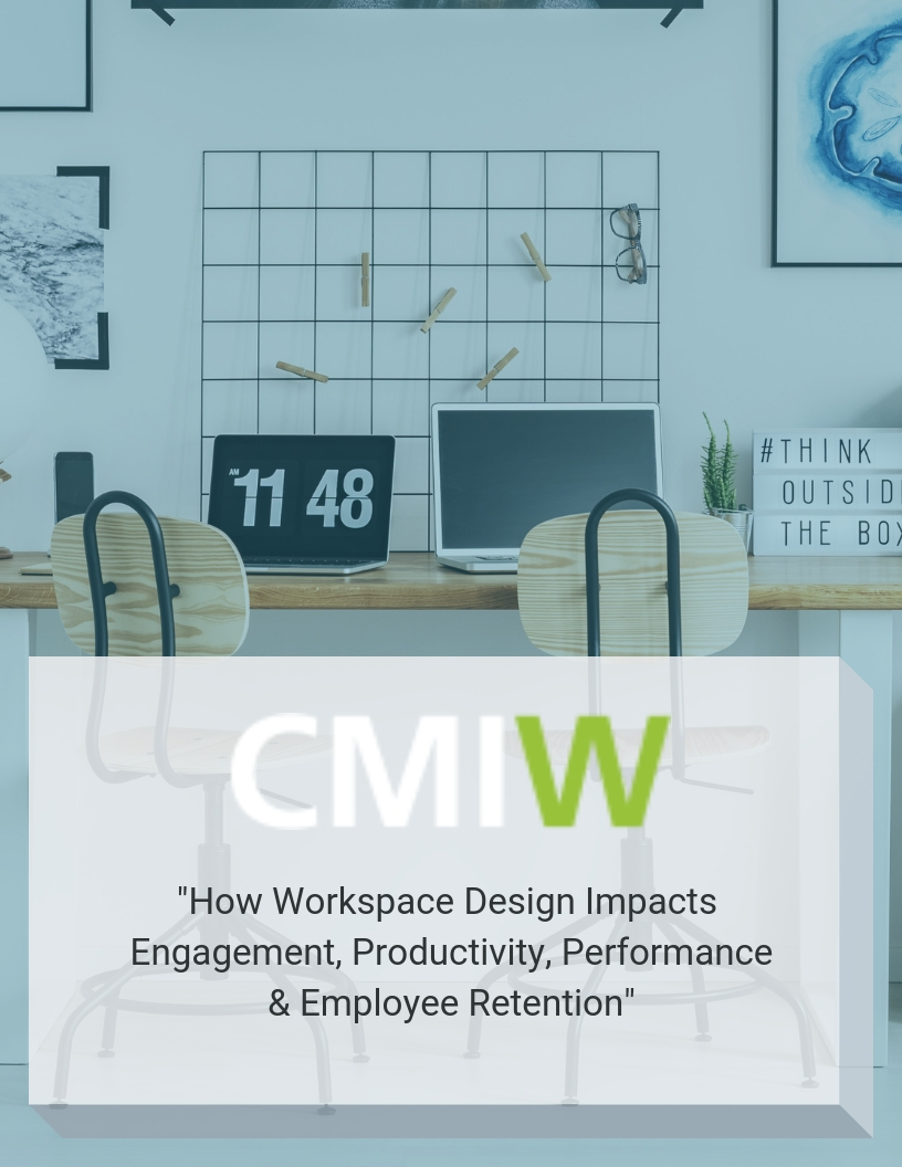 cmiw-how-workspace-design-impacts-engagement-productivity-performance-employee-retention