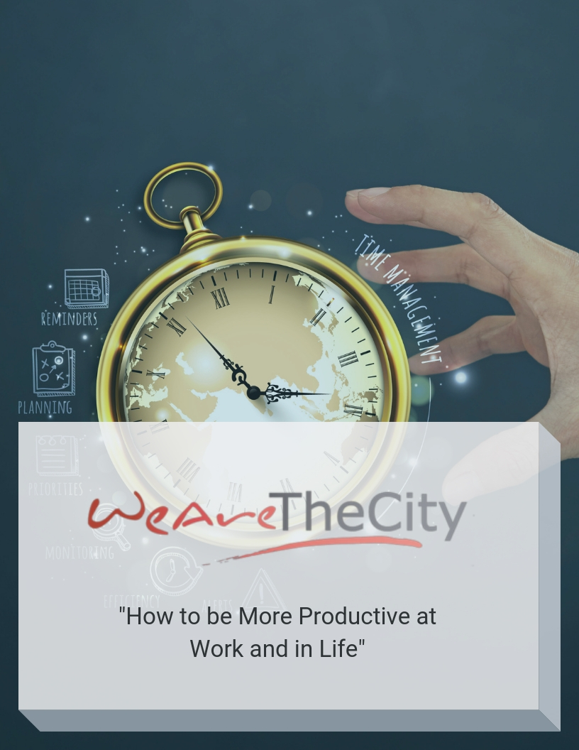 we-are-the-city-how-to-be-more-productive-at-work-and-in-life