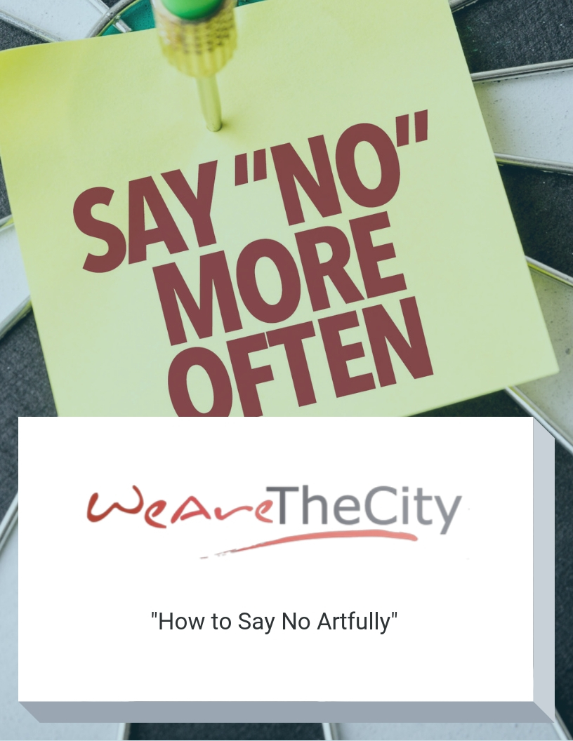 we-are-the-city-how-to-say-no-artfully