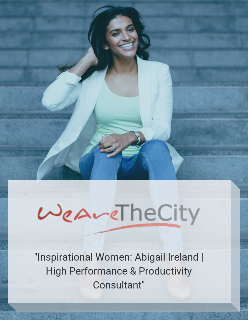 we-are-the-city-inspirational-women-abigail-ireland-peak-performance-strategist