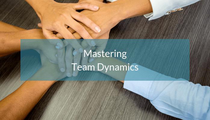 mastering-team-dynamics